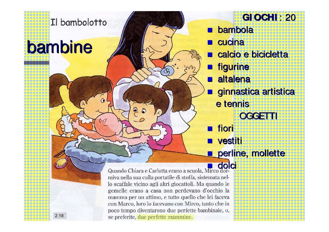 Anteprima della tesi: Genere e socializzazione scolastica. Una ricerca sulla rappresentazione dei modelli sessuali nei libri di testo per la scuola elementare, Pagina 19