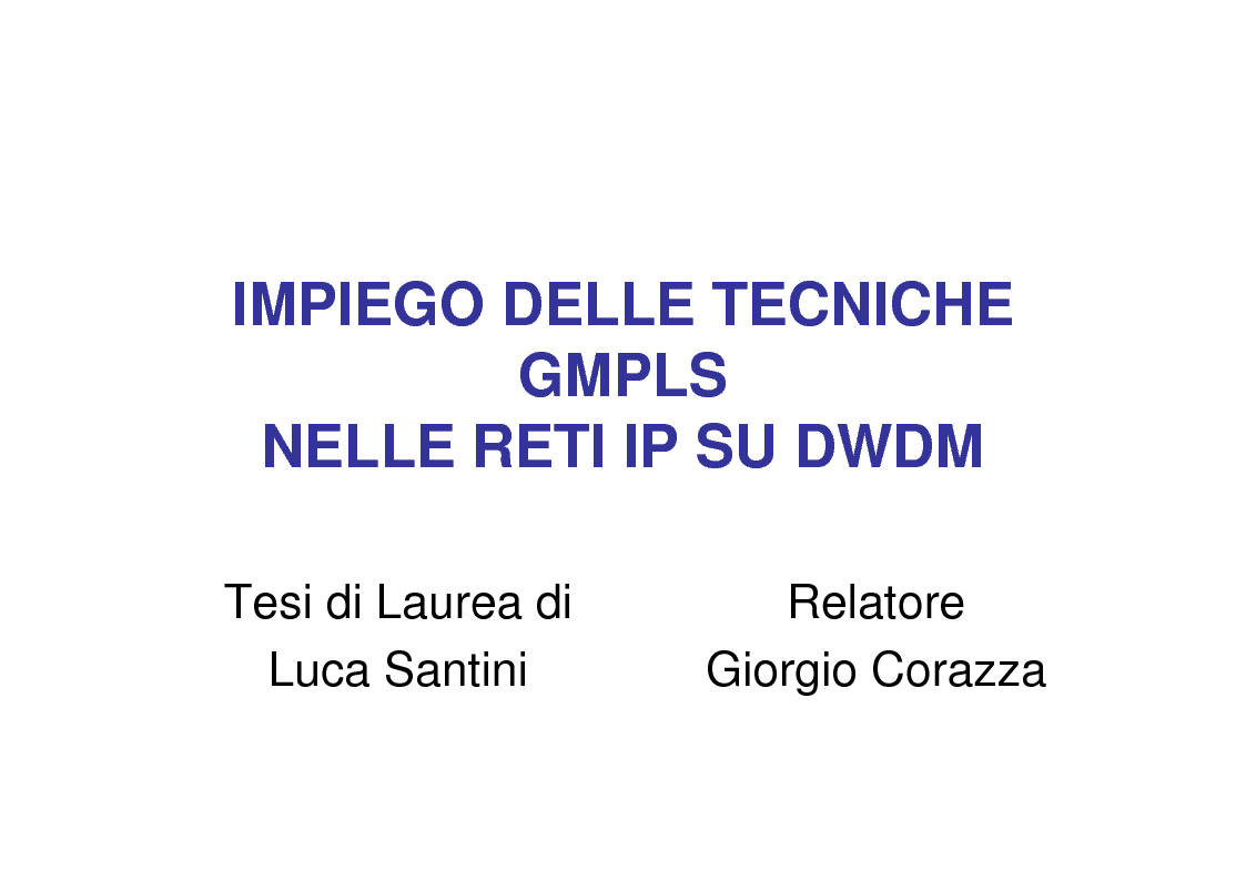 Anteprima della tesi: Utilizzo delle tecniche GMPLS per il trasporto di IP su DWDM, Pagina 1