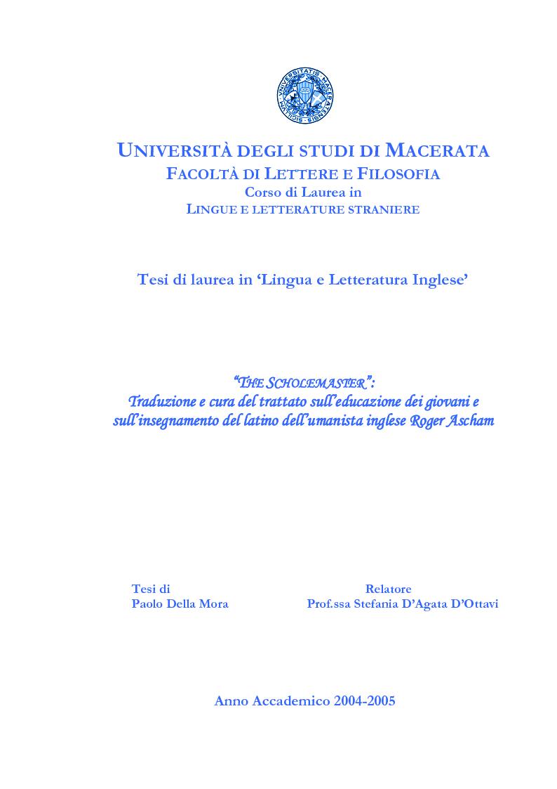 Anteprima della tesi: ''THE SCHOLEMASTER'': Traduzione e cura del trattato sull'educazione dei giovani e sull'insegnamento del latino dell'umanista inglese Roger Ascham, Pagina 1