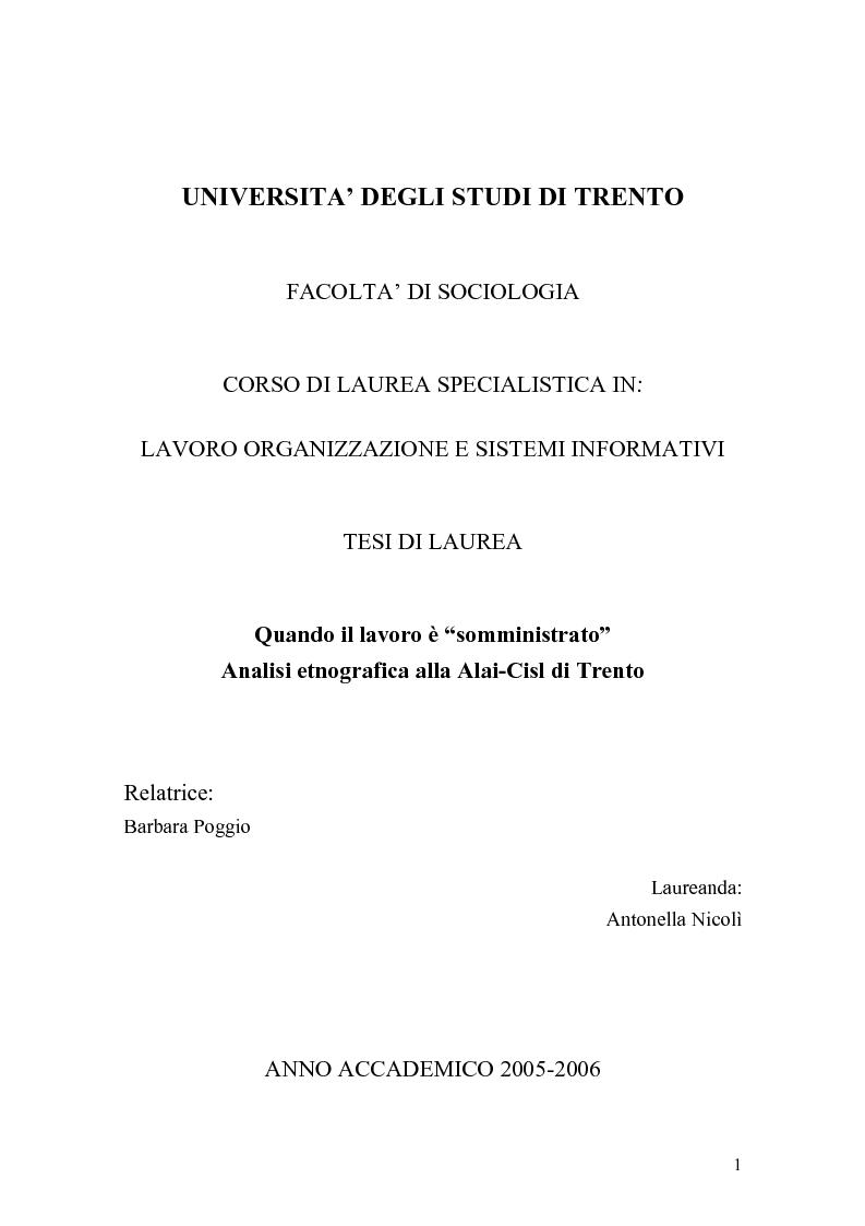 Anteprima della tesi: Quando il lavoro è ''somministrato''. Analisi etnografica presso l'Alai-Cisl di Trento. , Pagina 1