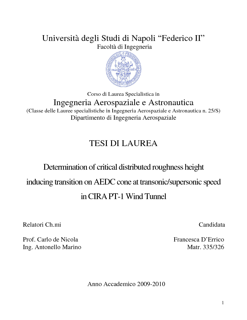 Anteprima della tesi: Determination of critical distributed roughness height inducing transition on AEDC cone at transonic/supersonic speed in CIRA PT-1 Wind Tunnel, Pagina 1