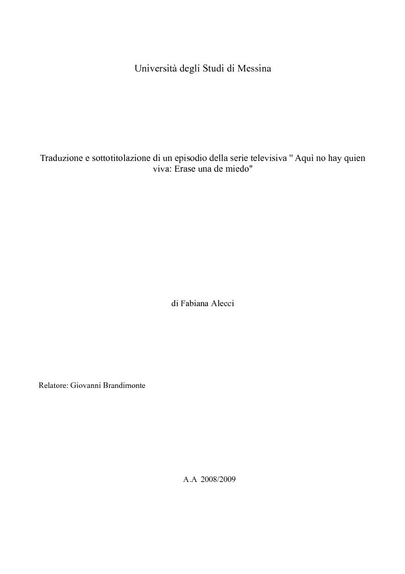 """Anteprima della tesi: Traduzione e sottotitolazione di un episodio della serie televisiva """"Aquì no hay quien viva: Erase una de miedo'', Pagina 1"""