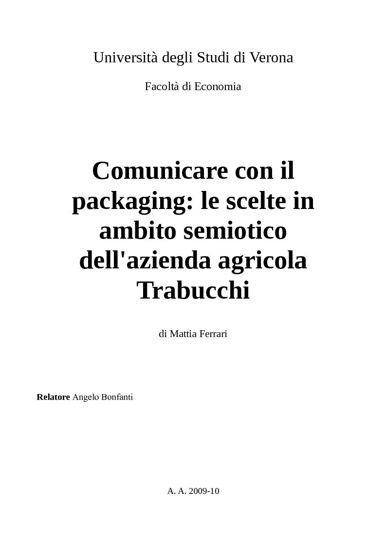 Anteprima della tesi: Comunicare con il packaging: le scelte in ambito semiotico dell'azienda agricola Trabucchi., Pagina 1