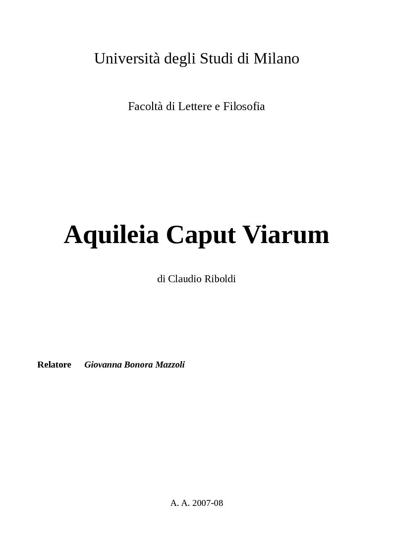 Anteprima della tesi: Aquileia Caput Viarum, Pagina 1