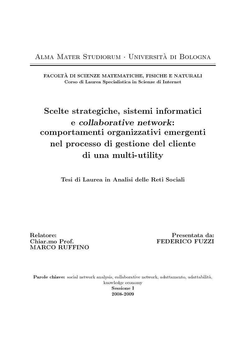 Anteprima della tesi: Scelte strategiche, sistemi informatici e collaborative network - Comportamenti organizzativi emergenti nel processo di gestione del cliente di una multi-utility, Pagina 1