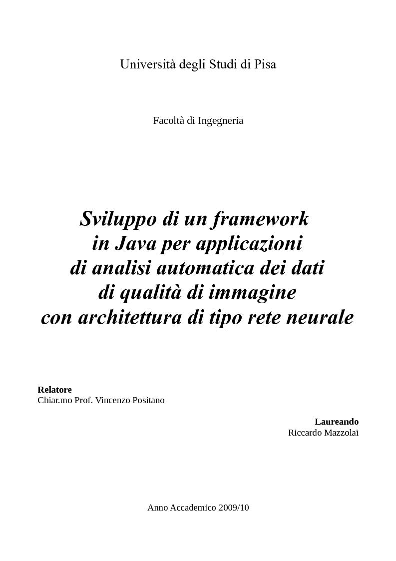 Anteprima della tesi: Sviluppo di un framework in java per applicazioni di analisi automatica dei dati di qualità di immagine con architettura di tipo rete neurale, Pagina 1