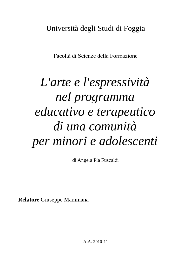 Anteprima della tesi: L'Arte e L'Espressività nel programma educativo e terapeutico di una comunità per minori e adolescenti, Pagina 1