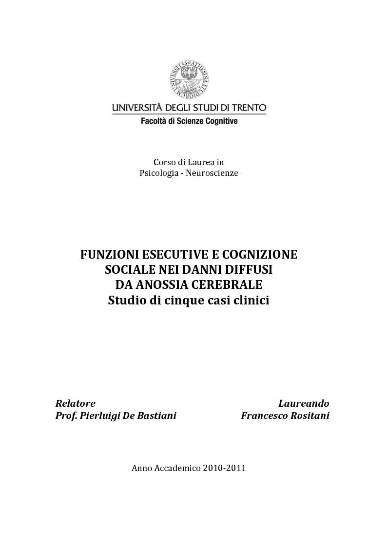 Anteprima della tesi: Funzioni Esecutive e Cognizione Sociale nei danni diffusi da Anossia Cerebrale: studio di 5 casi clinici, Pagina 1
