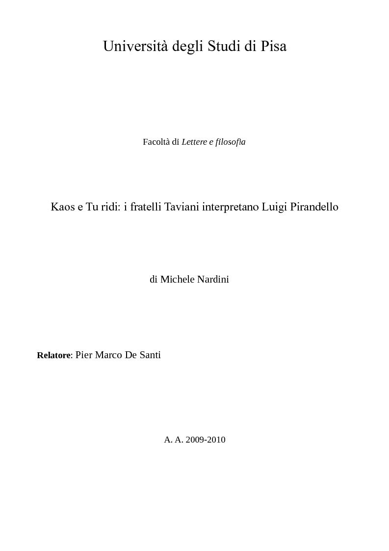Anteprima della tesi: ''Kaos'' e ''Tu ridi'': i fratelli Taviani interpretano Luigi Pirandello, Pagina 1