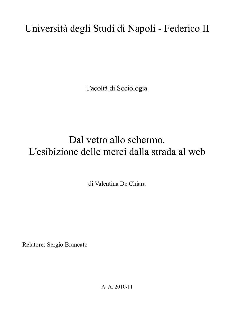 Anteprima della tesi: Dal vetro allo schermo. L'esibizione delle merci dalla strada al web., Pagina 1
