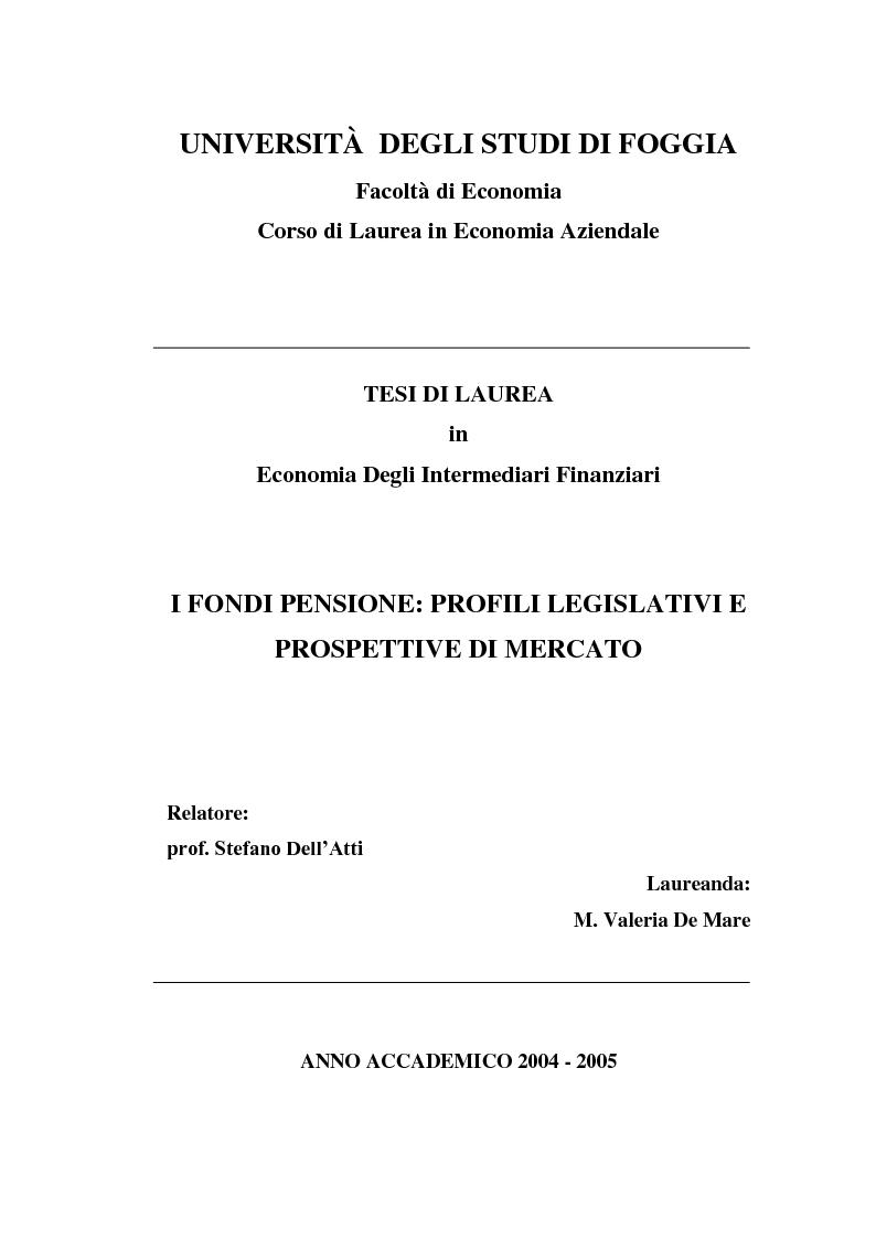 Anteprima della tesi: I Fondi Pensione: profili legislativi e prospettive di mercato, Pagina 1
