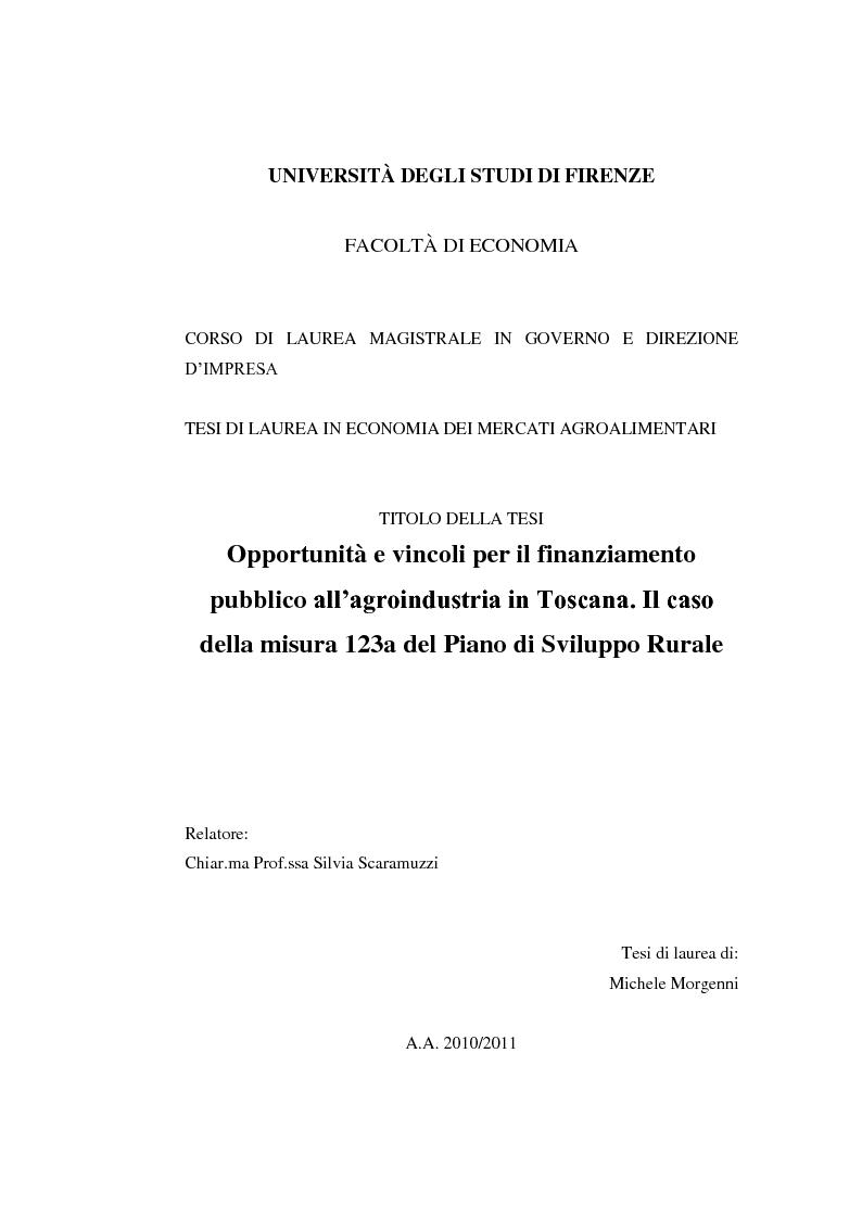 Anteprima della tesi: Opportunità e vincoli per il finanziamento pubblico all'agroindustria in Toscana. Il caso della misura 123a del Piano di Sviluppo Rurale , Pagina 1
