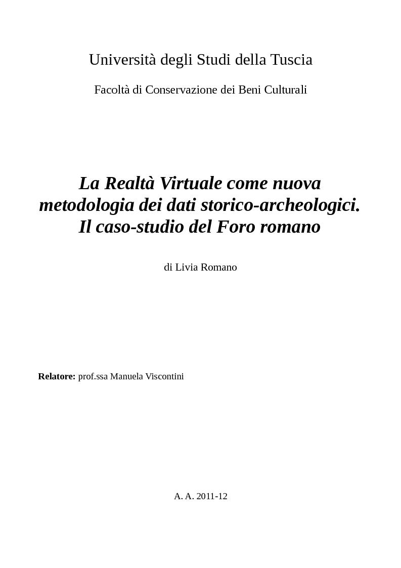 Anteprima della tesi: La Realtà Virtuale come nuova metodologia dei dati storico-archeologici. Il caso-studio del Foro romano, Pagina 1