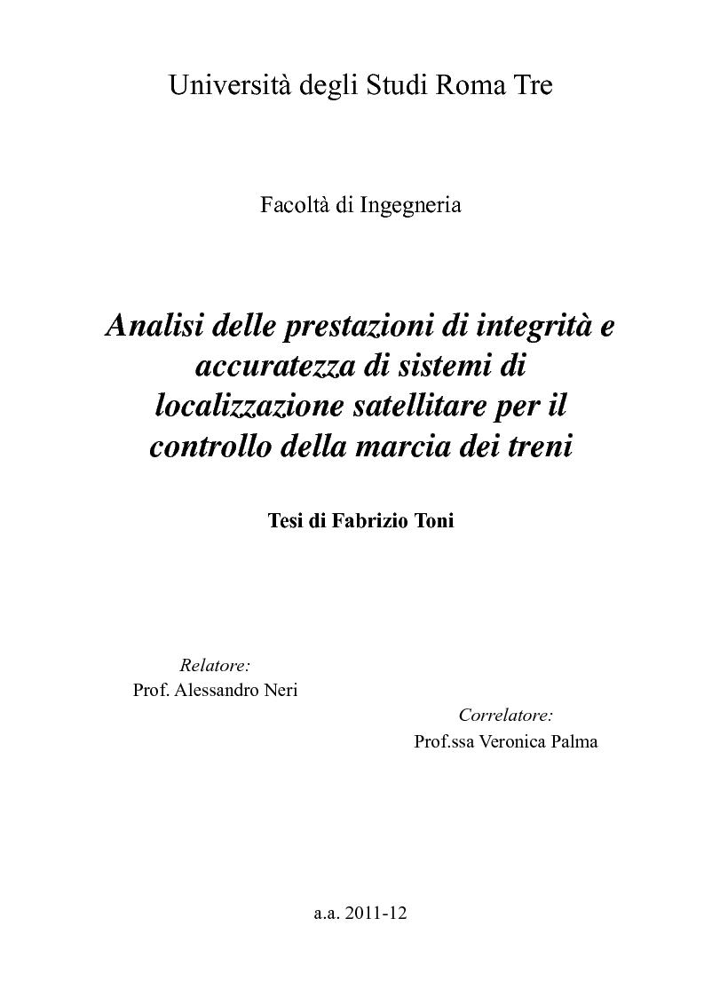 Anteprima della tesi: Analisi delle prestazioni di integrità e accuratezza di sistemi di localizzazione satellitare per il controllo della marcia dei treni, Pagina 1