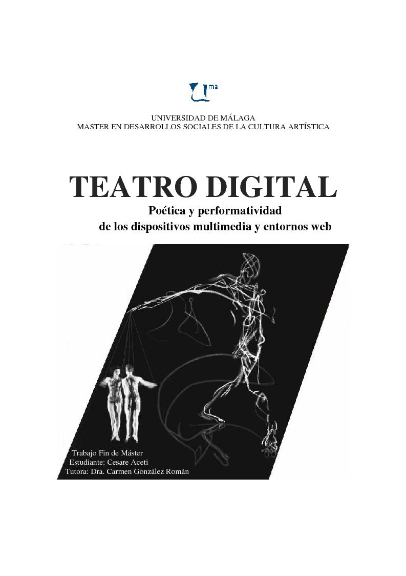 Anteprima della tesi: Teatro Digital. Poética y performatividad de los dispositivos multimedia y entornos web, Pagina 1