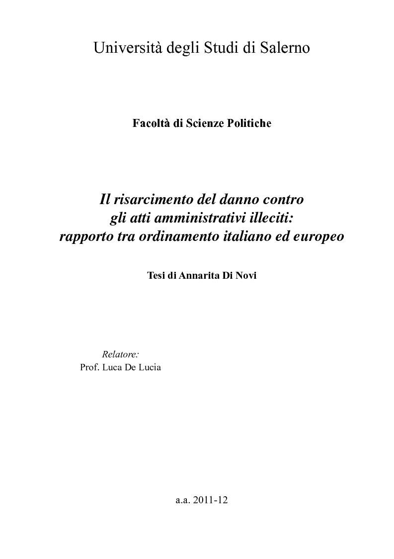 Anteprima della tesi: Il risarcimento del danno contro gli atti amministrativi illeciti: rapporto tra ordinamento italiano ed europeo, Pagina 1