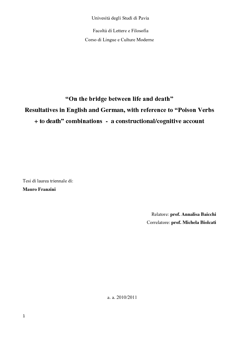 Anteprima della tesi: ''On the bridge between life and death''. Resultatives in English and German, with reference to ''Poison Verbs + to death'' combinations - a constructional/cognitive account, Pagina 1