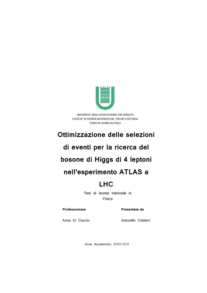 Anteprima della tesi: Ottimizzazione delle selezioni di eventi per la ricerca del bosone di Higgs di 4 leptoni nell'esperimento ATLAS a LHC, Pagina 1