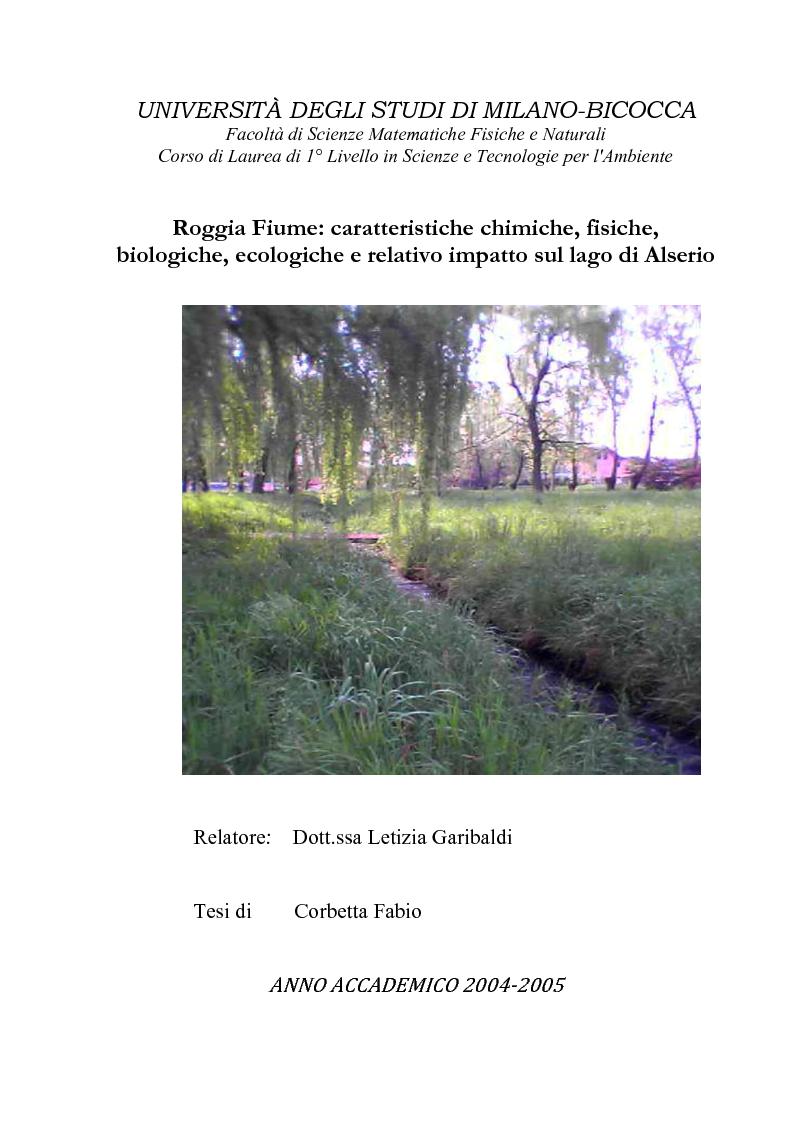 Anteprima della tesi: Roggia Fiume: caratteristiche chimiche, fisiche,biologiche, ecologiche e relativo impatto sul lago di Alserio, Pagina 1