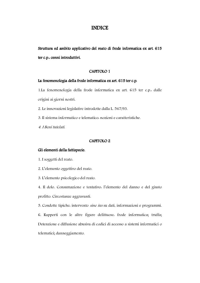 Indice della tesi: Struttura ed ambito applicativo del reato di frode informatica ex art. 615 ter c.p., Pagina 1