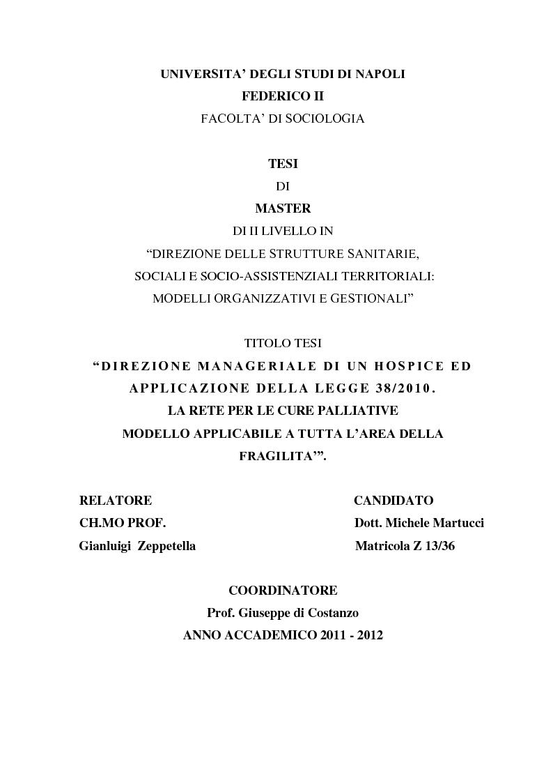 Anteprima della tesi: Direzione Manageriale di un Hospice ed applicazione della legge 38/2010. La rete per le cure palliative. Modello applicabile a tutta l'area della fragilità, Pagina 1