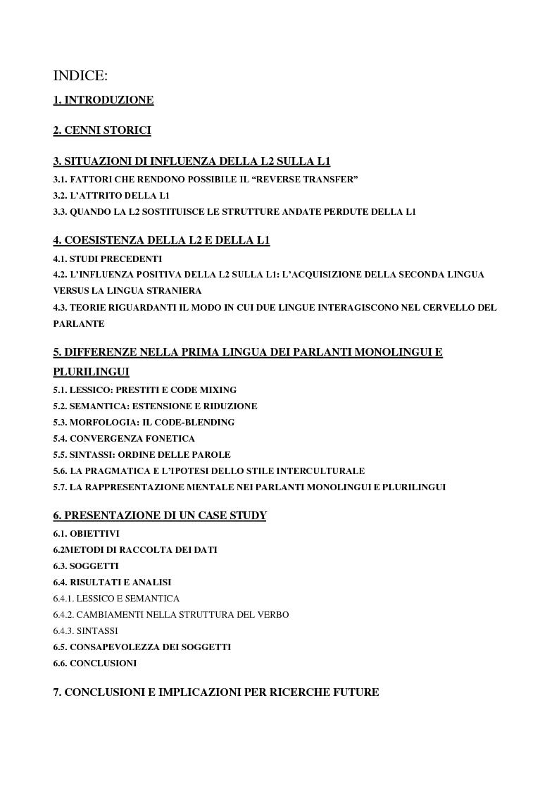 Indice della tesi: Come l'apprendimento di una seconda lingua condiziona la prima lingua dell'individuo: l'italiano dei parlanti monolingui e plurilingui, Pagina 1
