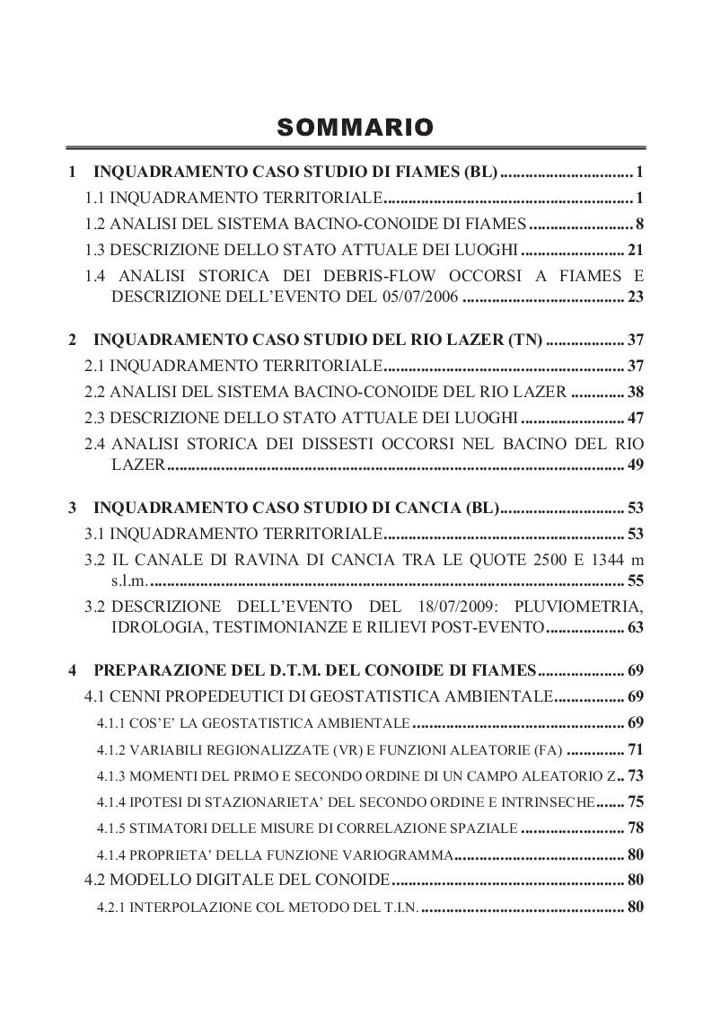 Indice della tesi: Simulazione degli eventi di colata detritica avvenuti nei bacini del Rio Lazer (TN), Fiames (BL) e Cancìa (BL) mediante i codici di calcolo D.F.R.M. e T.R.E.N.T.2D-df, Pagina 1