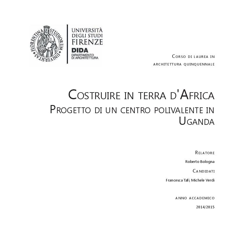Anteprima della tesi: Costruire in terra d'Africa: progetto di un centro polivalente in Uganda, Pagina 1