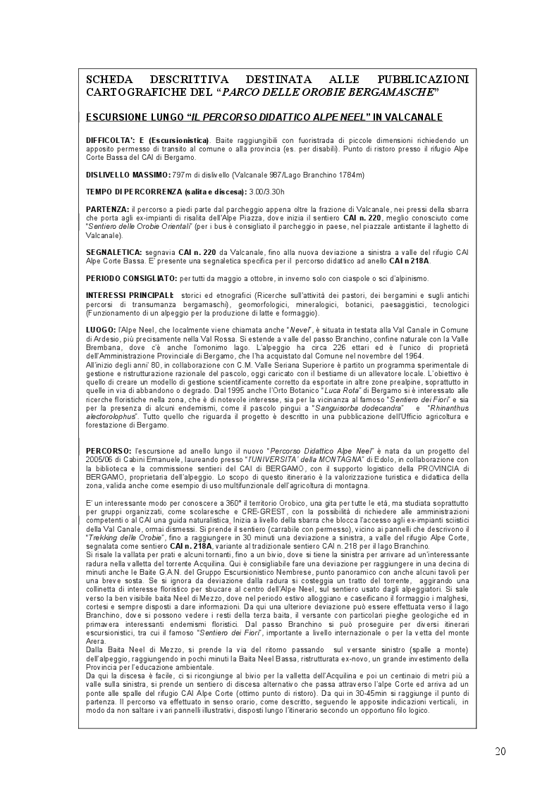 Estratto dalla tesi: Percorso didattico Alpe Neel: Progetto pilota di valorizzazione multifunzionale di un alpeggio in Valle Seriana