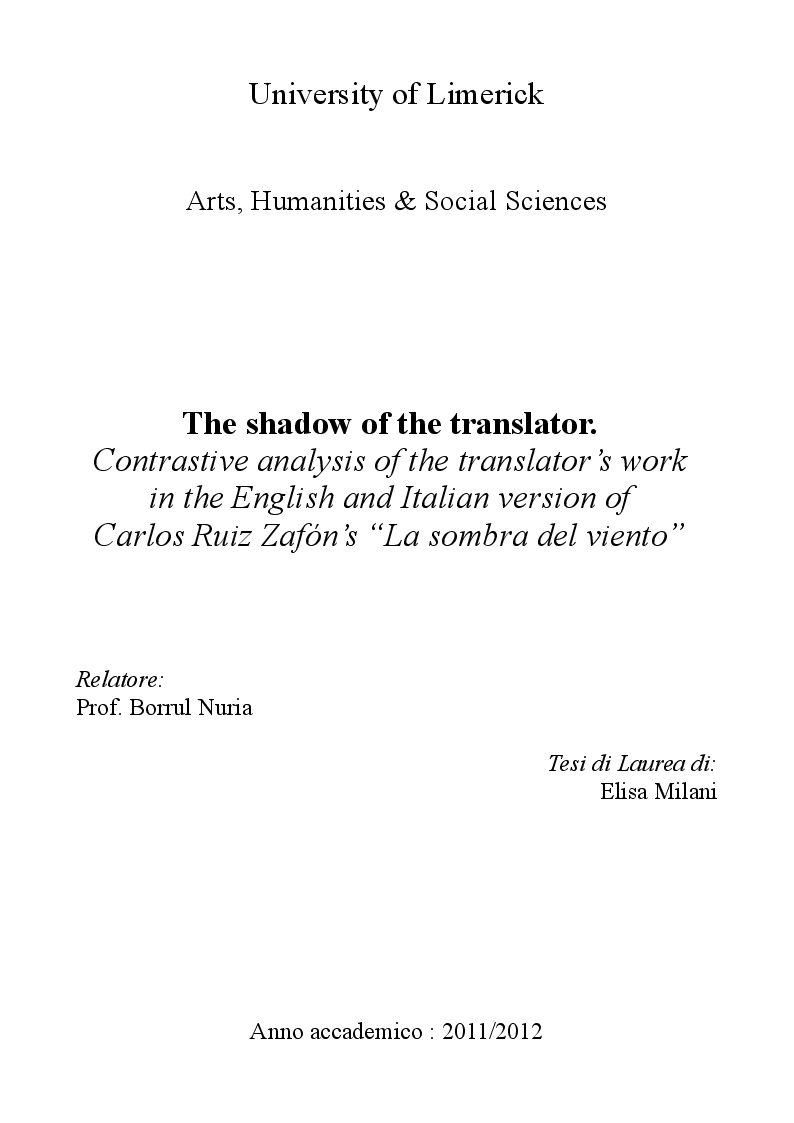 "Anteprima della tesi: The shadow of the translator. Contrastive analysis of the translator's work in the English and Italian version of Carlos Ruiz Zafón's ""La sombra del viento"", Pagina 1"