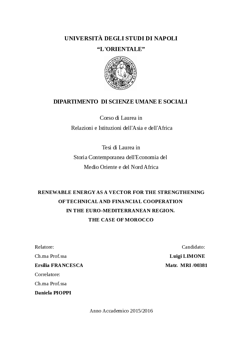 Anteprima della tesi: Renewable Energy as a Vector for the Strengthening of Technical and Financial Cooperation in the Euro-Mediterranean Region: The Case of Morocco , Pagina 1