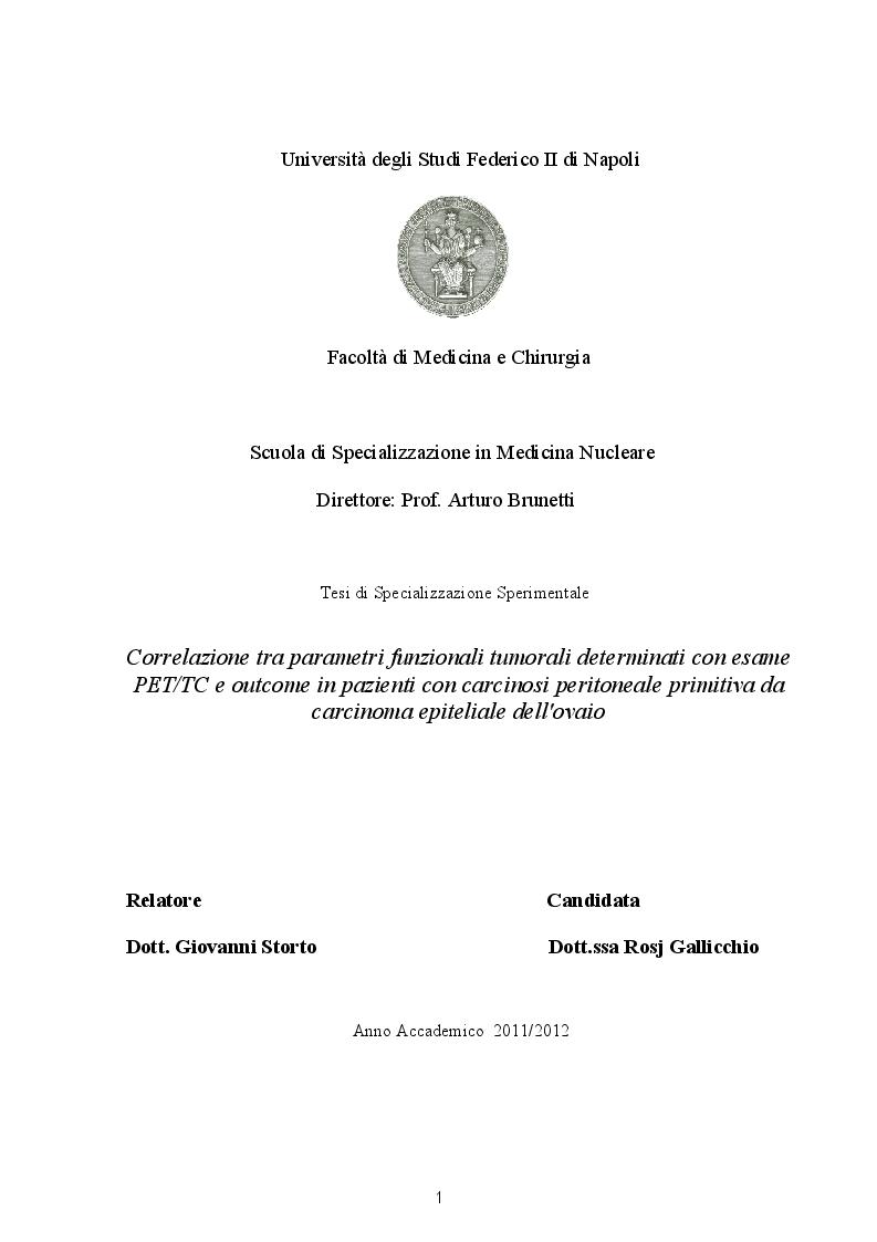 Anteprima della tesi: Correlazione tra parametri funzionali tumorali determinati con esame PET/TC e outcome in pazienti con carcinosi peritoneale primitiva da carcinoma epiteliale dell'ovaio, Pagina 1