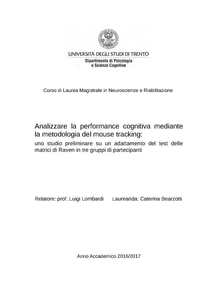 Anteprima della tesi: Analizzare la performance cognitiva mediante la metodologia del mouse tracking: uno studio preliminare su un adattamento del test delle matrici di Raven in tre gruppi di partecipanti, Pagina 1