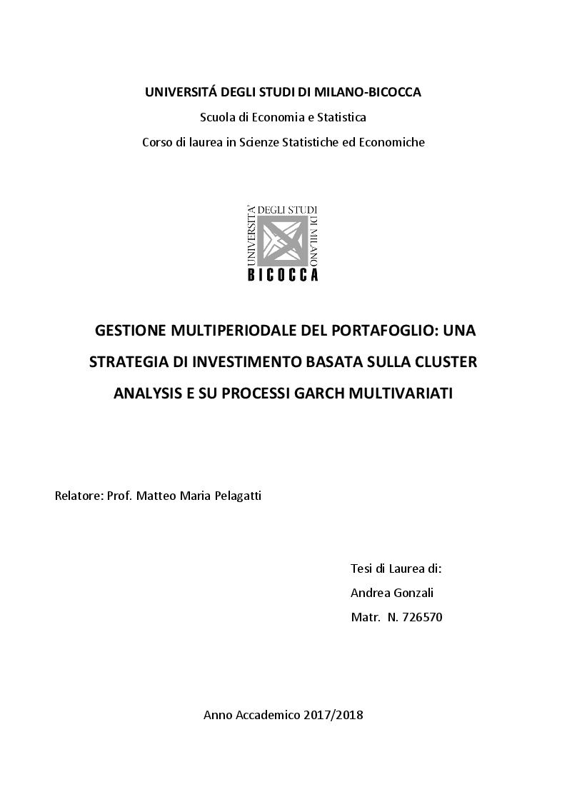 Anteprima della tesi: Gestione multiperiodale del portafoglio: una strategia di investimento basata sulla Cluster Analysis e su processi GARCH multivariati, Pagina 1