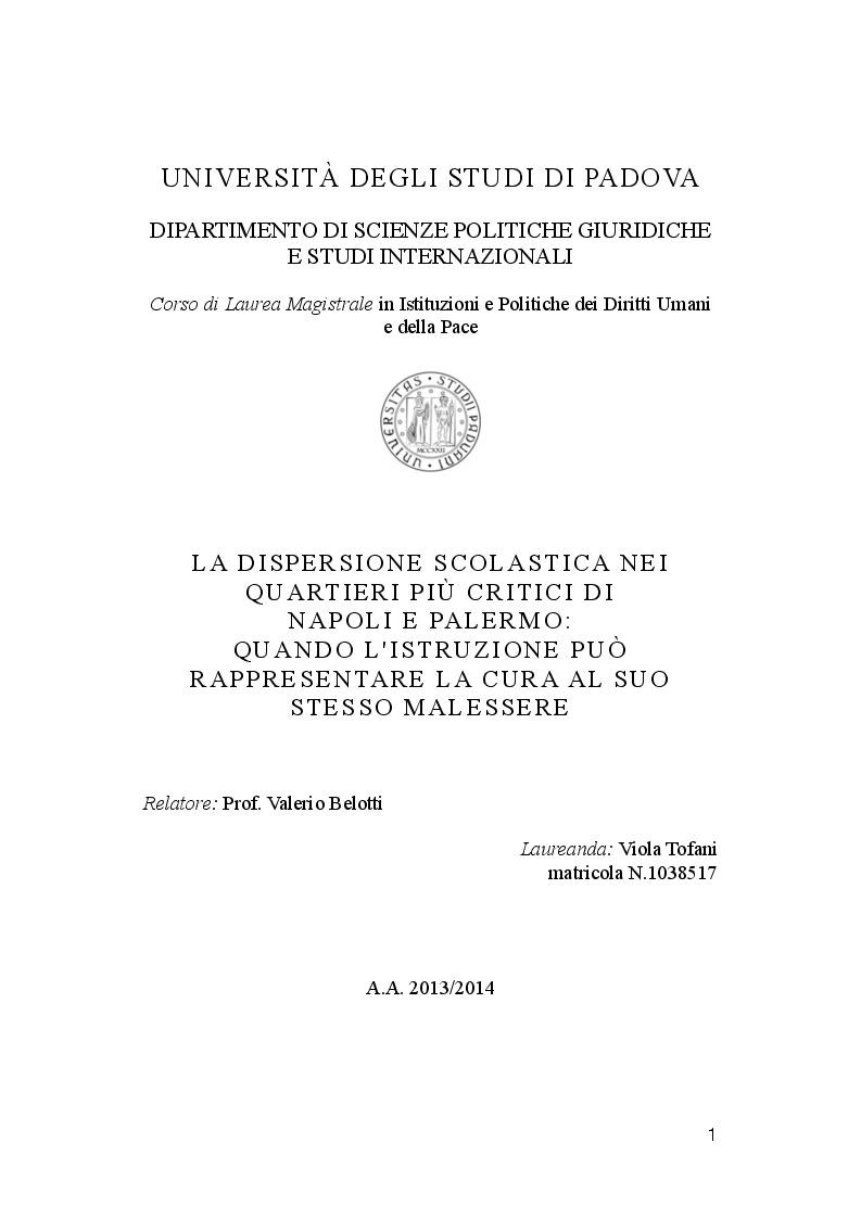 Anteprima della tesi: La dispersione Scolastica nei quartieri più critici di Napoli e Palermo: quando l'istruzione può rappresentare la cura al suo stesso malessere, Pagina 1
