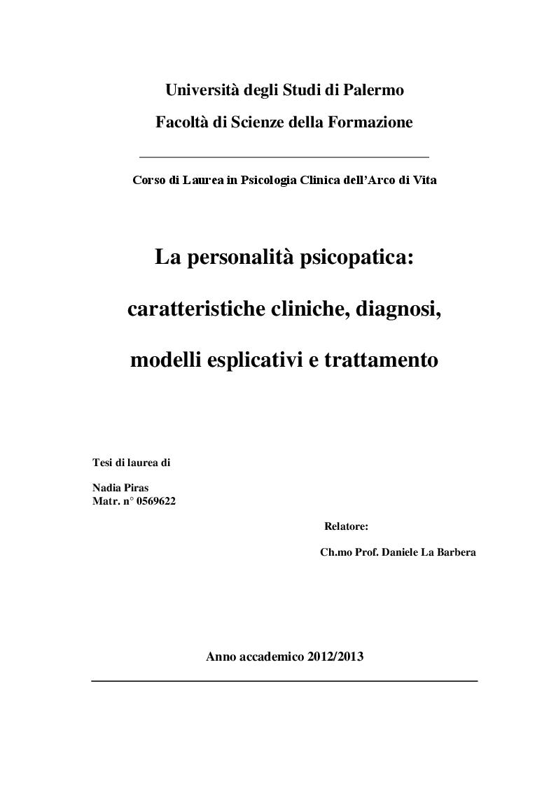 Anteprima della tesi: La personalità psicopatica: caratteristiche cliniche, diagnosi, modelli esplicativi e trattamento, Pagina 1