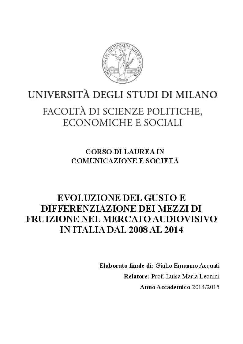 Anteprima della tesi: Evoluzione del gusto e differenziazione dei mezzi di fruizione nel mercato audiovisivo in Italia dal 2008 al 2014, Pagina 1