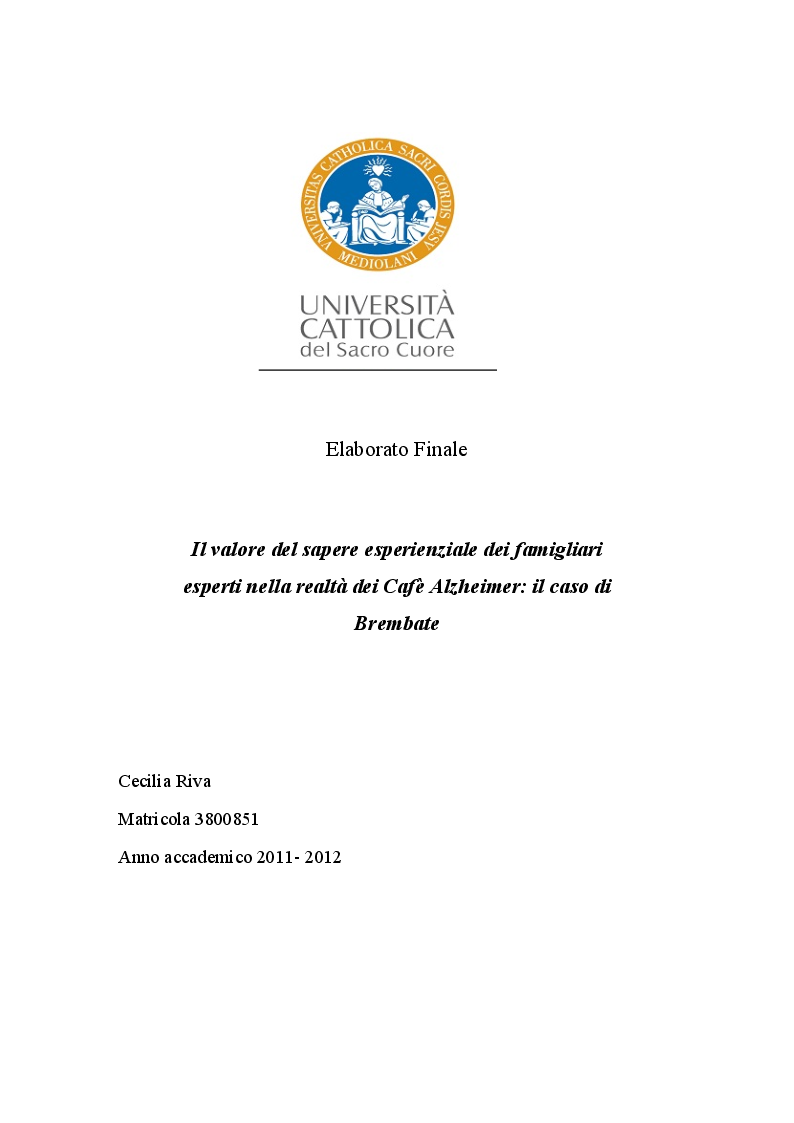 Anteprima della tesi: Il valore del sapere esperienziale dei famigliari esperti nella realtà dei Cafè Alzheimer: il caso di Brembate, Pagina 1