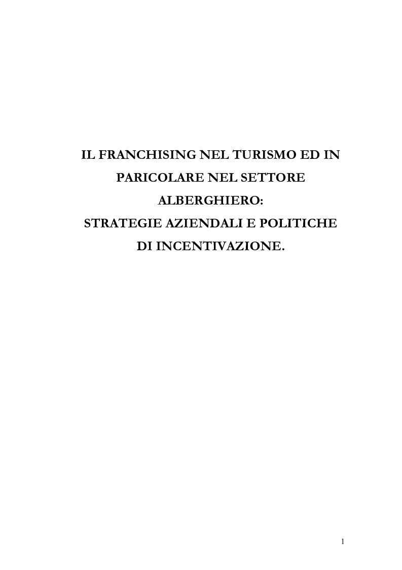 Anteprima della tesi: Il franchising nel turismo ed in particolare nel settore alberghiero: strategie aziendali e politiche di incentivazione, Pagina 5